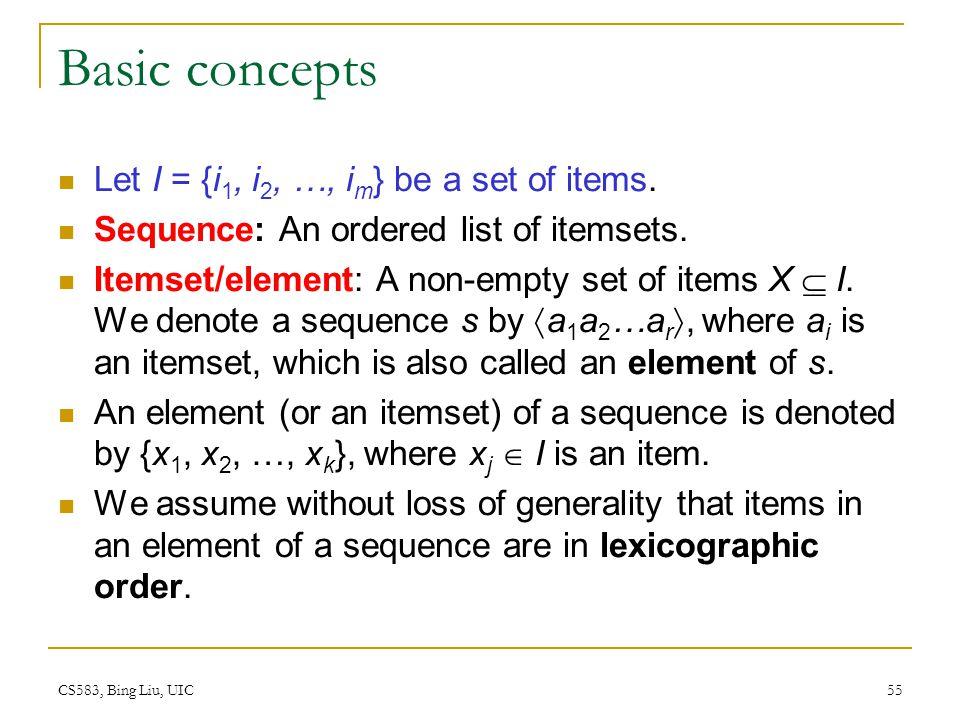 Basic concepts Let I = {i1, i2, …, im} be a set of items.