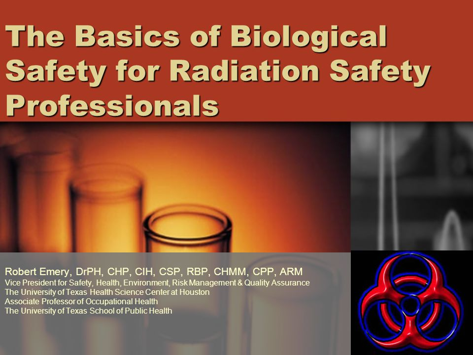 The Basics of Biological Safety for Radiation Safety Professionals