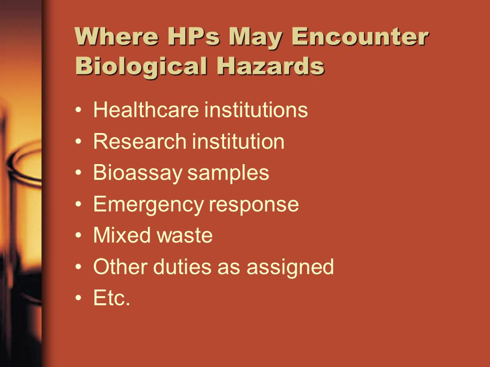 Where HPs May Encounter Biological Hazards