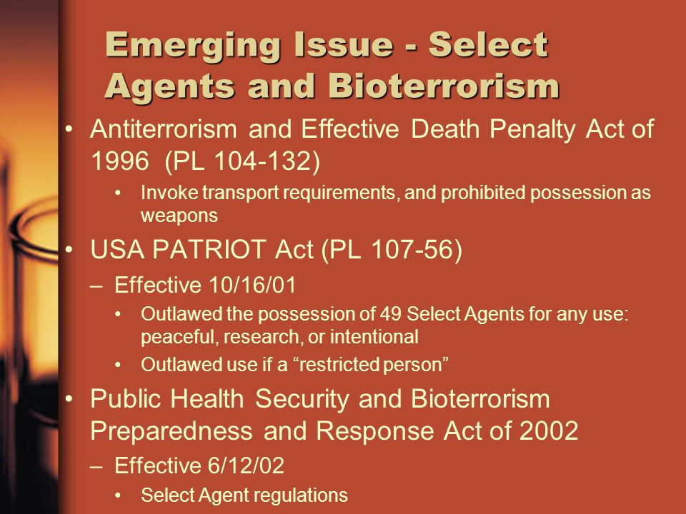 Emerging Issue - Select Agents and Bioterrorism