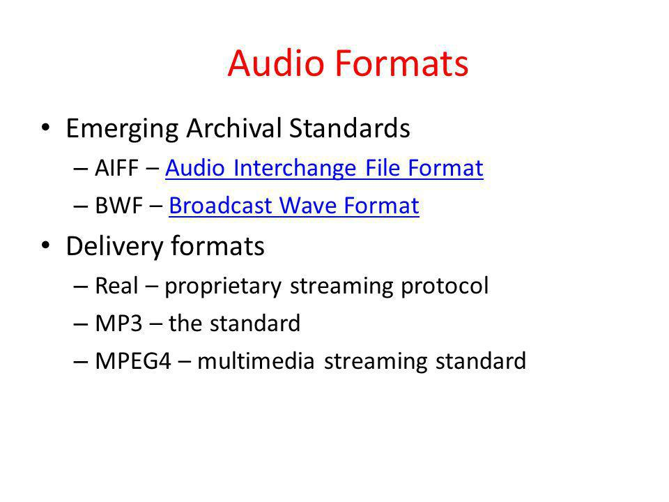Audio Formats Emerging Archival Standards Delivery formats