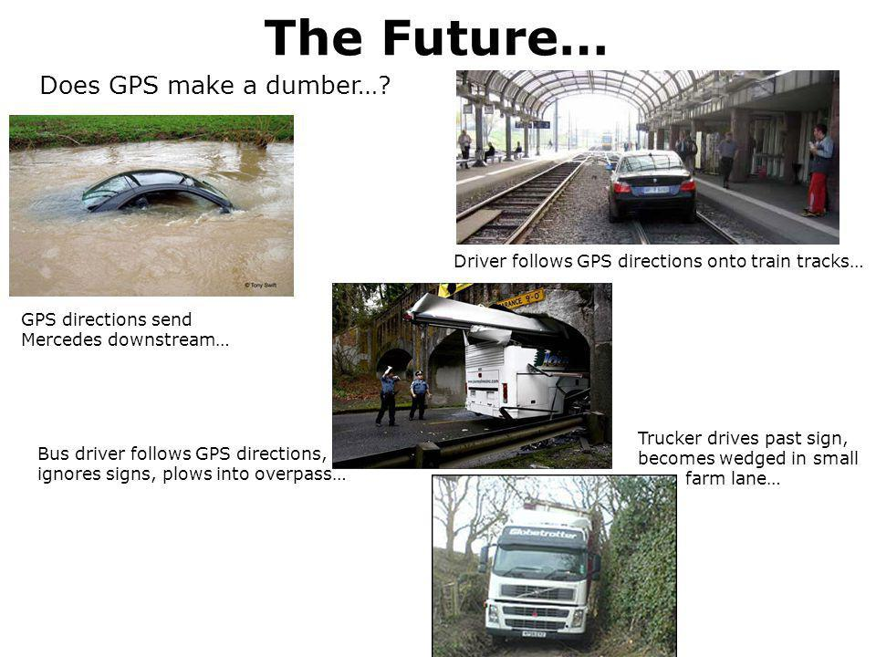 The Future… Does GPS make a dumber…