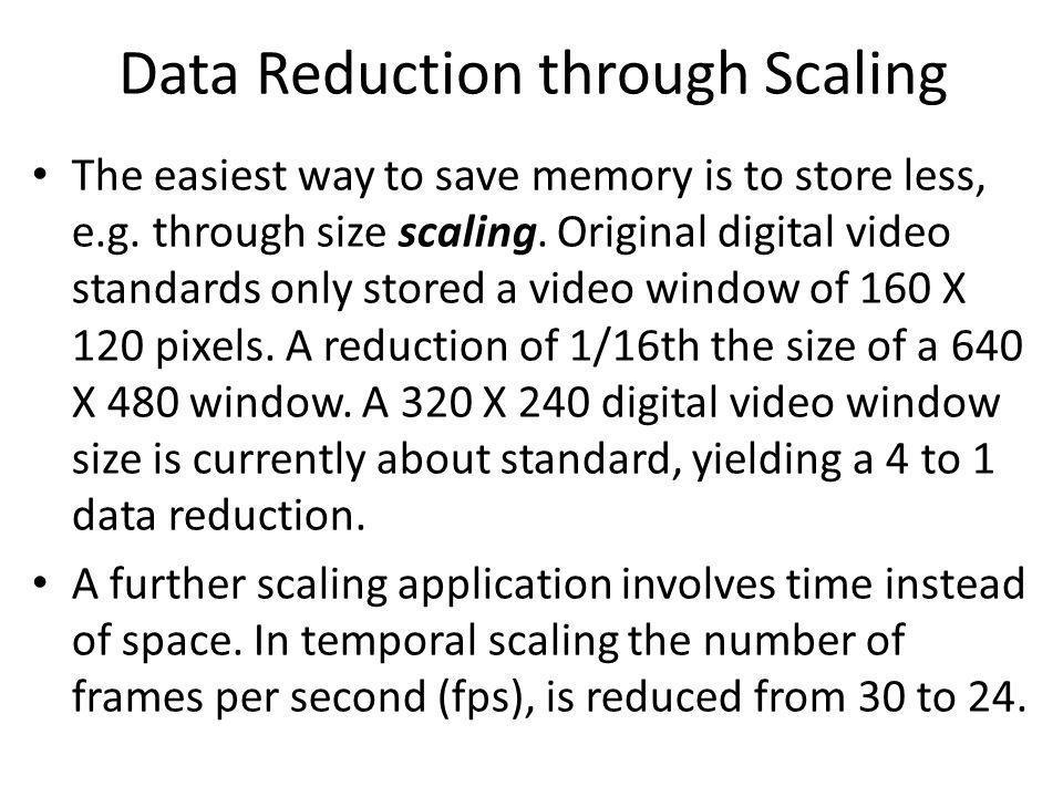 Data Reduction through Scaling