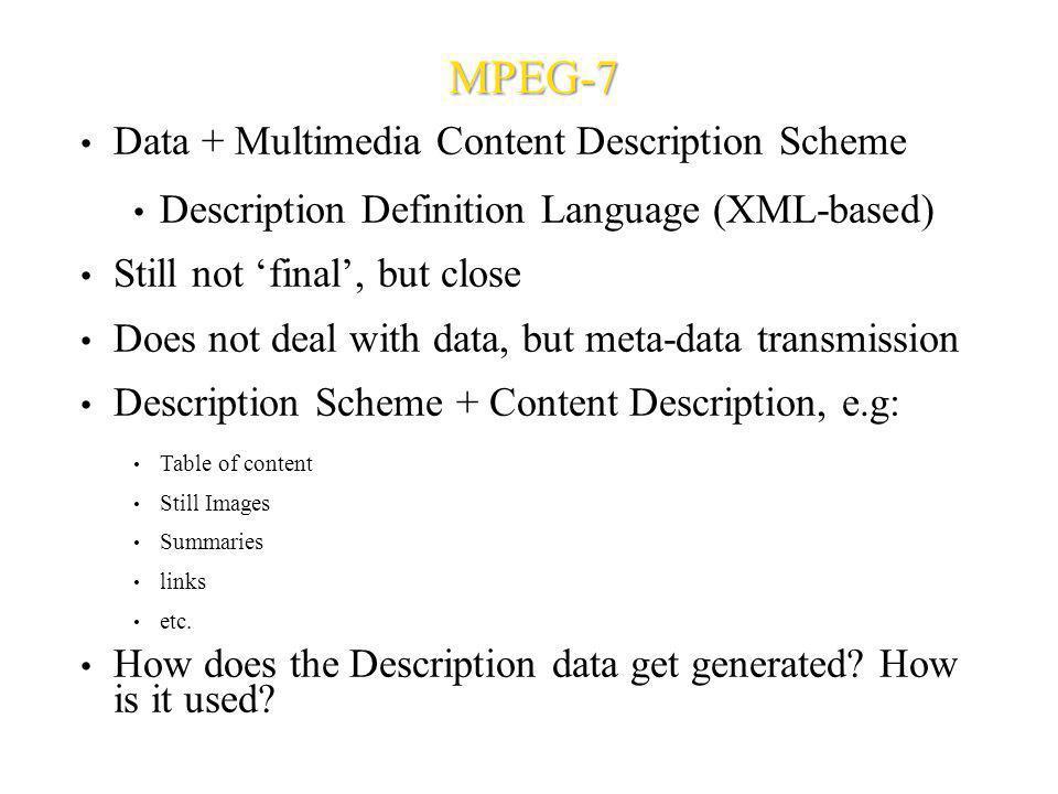 MPEG-7 Data + Multimedia Content Description Scheme