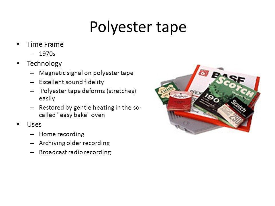 Polyester tape Time Frame Technology Uses 1970s