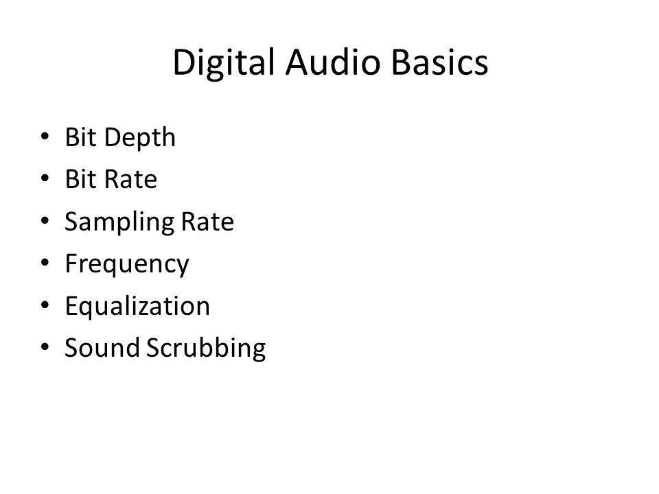 Digital Audio Basics Bit Depth Bit Rate Sampling Rate Frequency