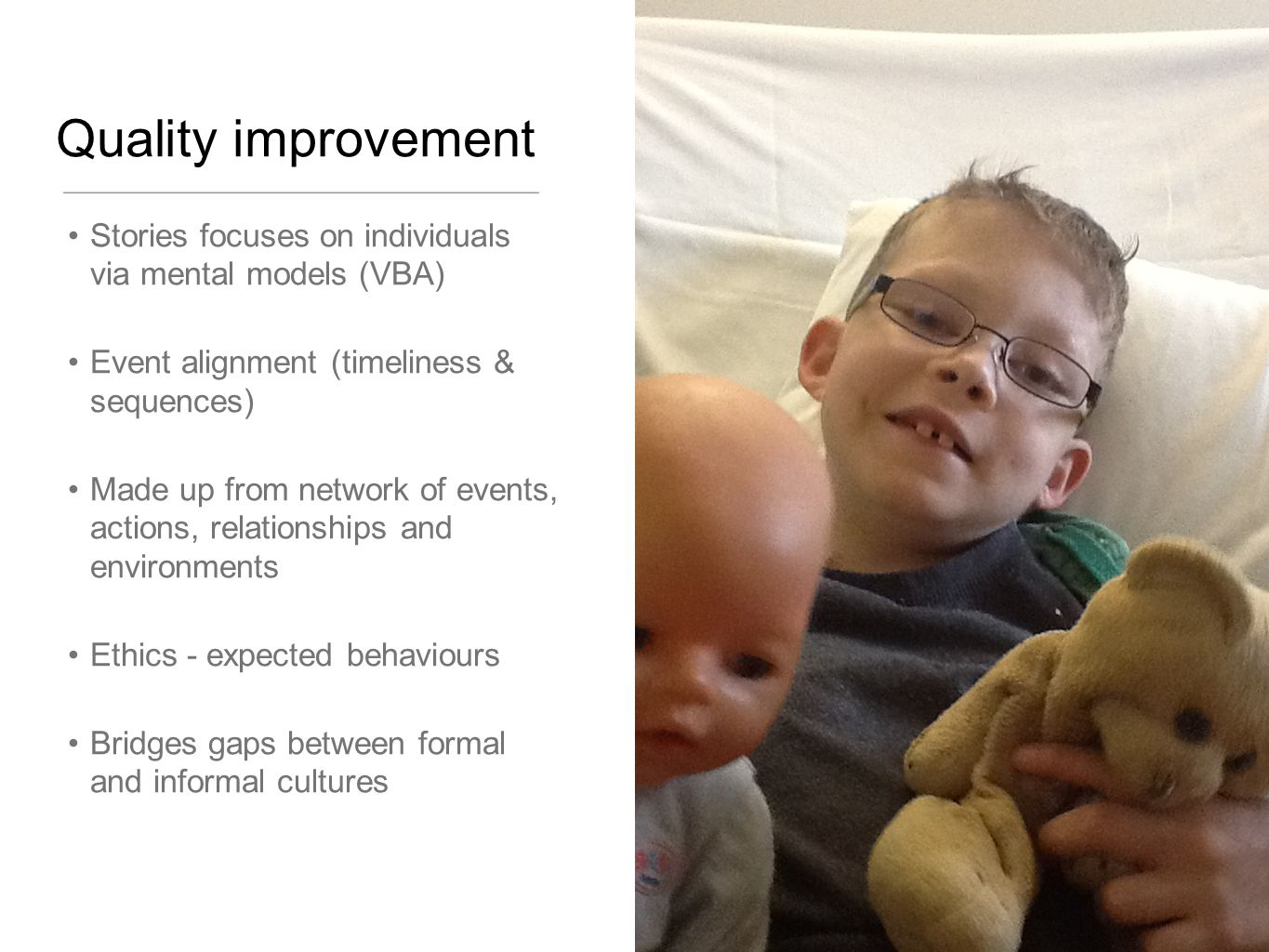 Quality improvement Stories focuses on individuals via mental models (VBA) Event alignment (timeliness & sequences)