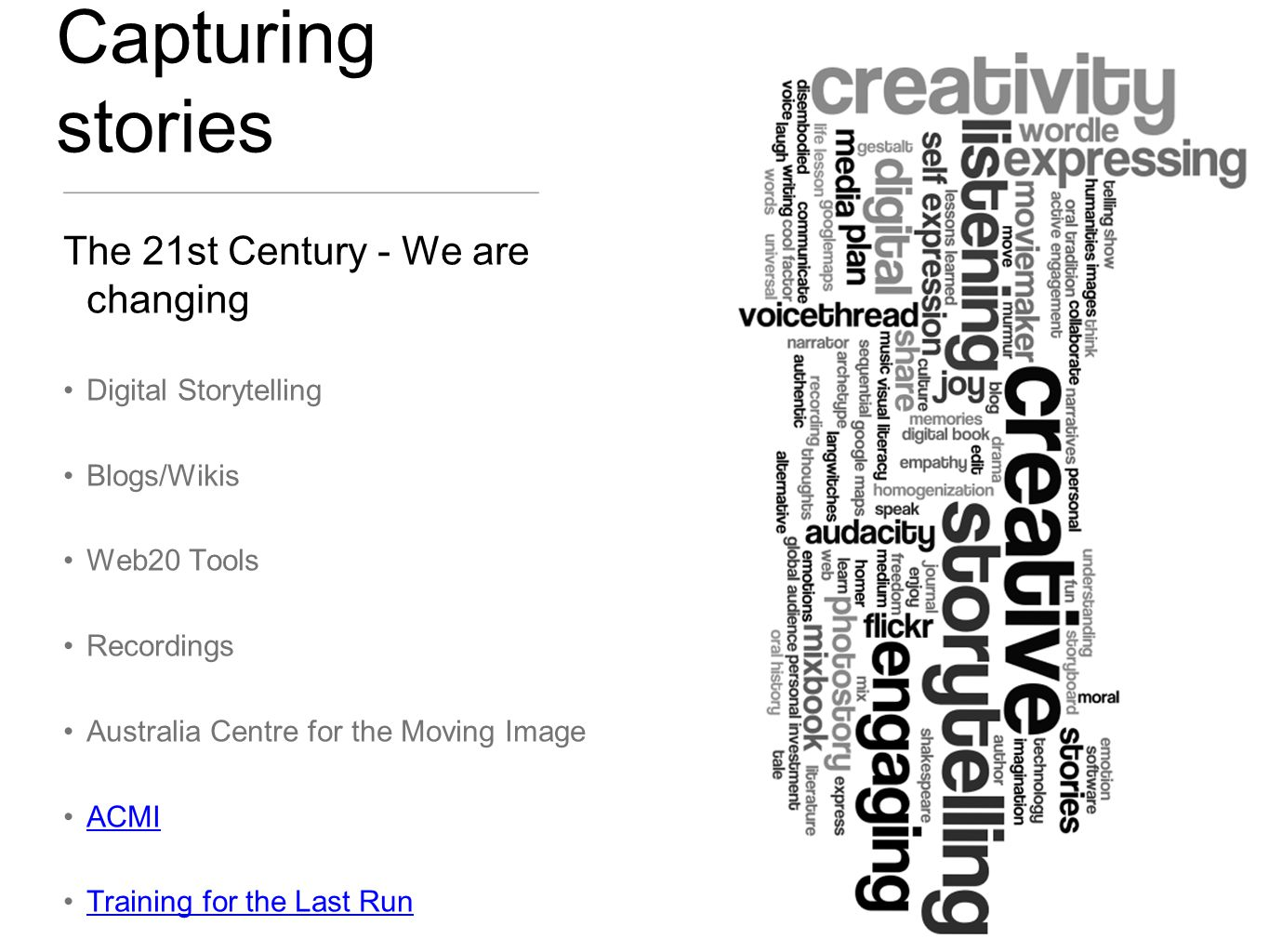 Capturing stories The 21st Century - We are changing