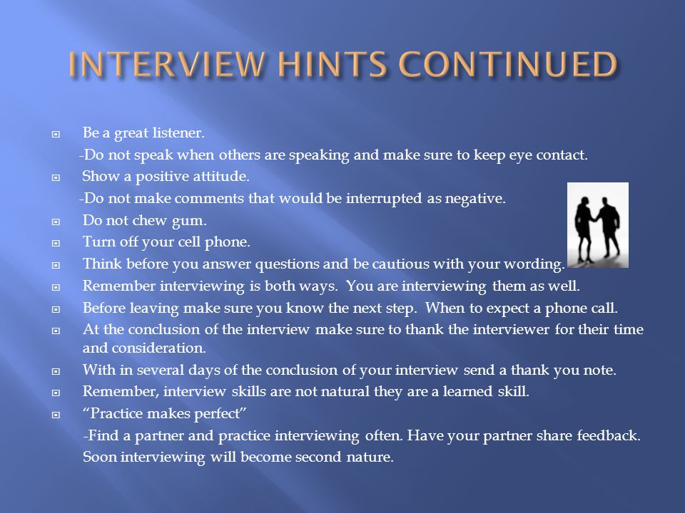 INTERVIEW HINTS CONTINUED