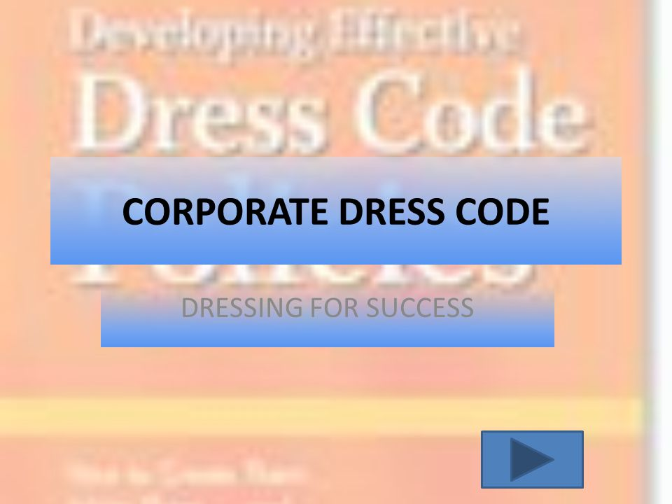 CORPORATE DRESS CODE DRESSING FOR SUCCESS