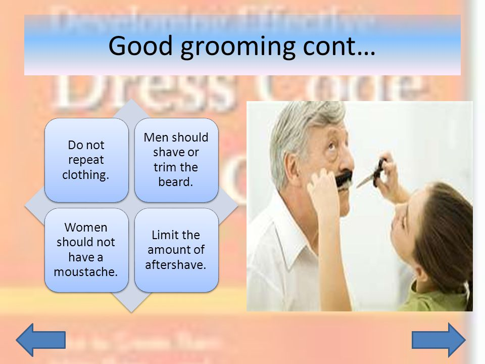 Good grooming cont… Do not repeat clothing.