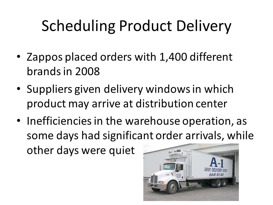Scheduling Product Delivery