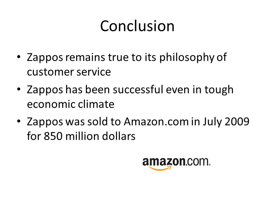 Conclusion Zappos remains true to its philosophy of customer service