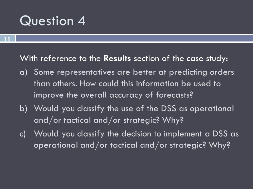 Question 4 With reference to the Results section of the case study: