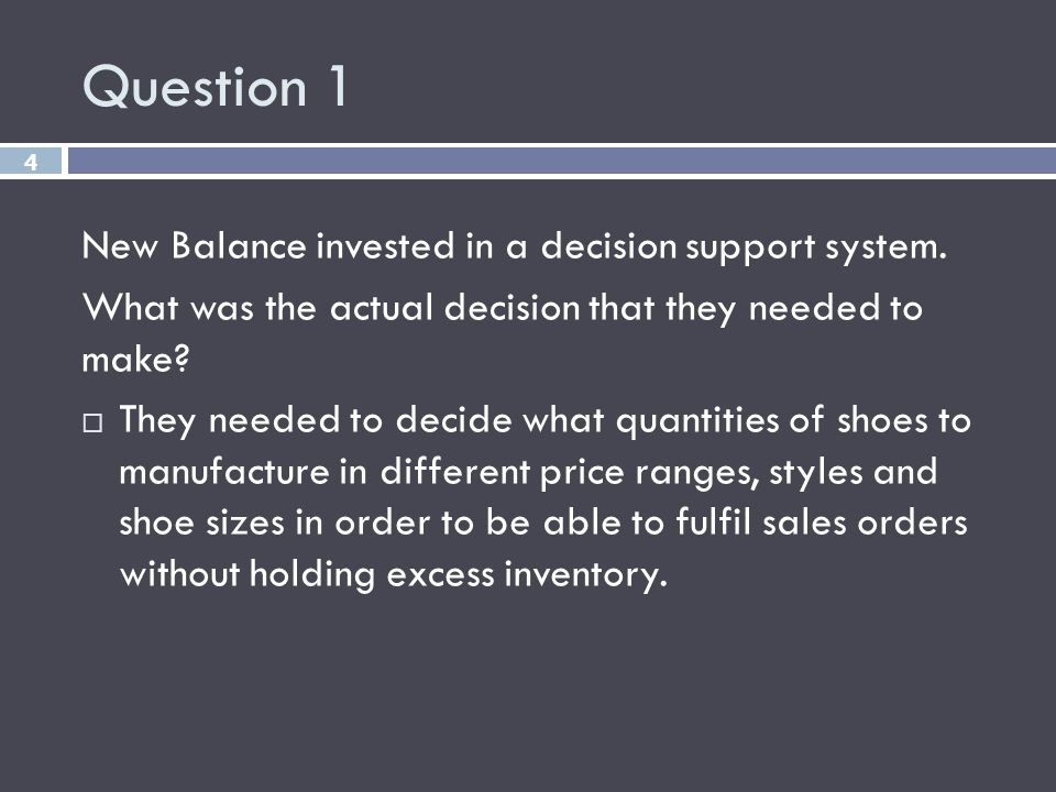Question 1 New Balance invested in a decision support system.