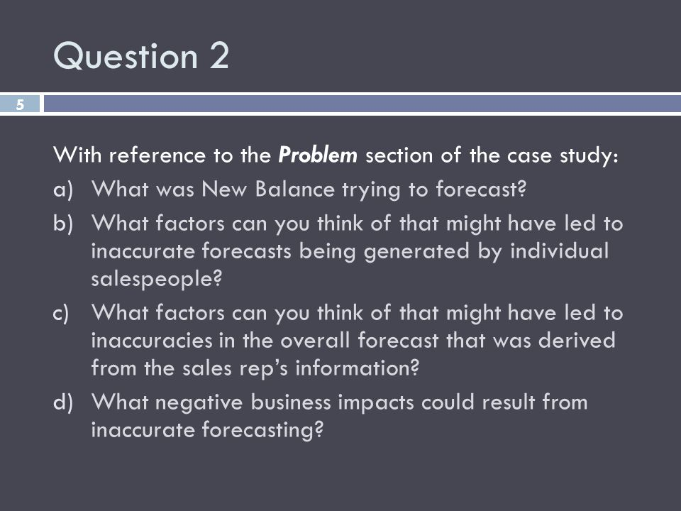 Question 2 With reference to the Problem section of the case study: