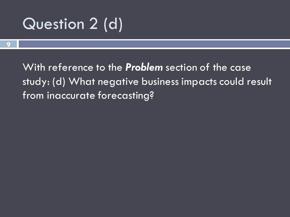 Question 2 (d)