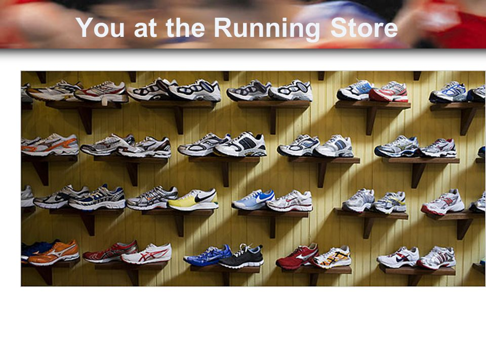 YOU…at the Running Store