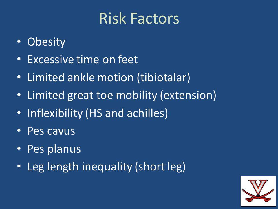 Risk Factors Obesity Excessive time on feet