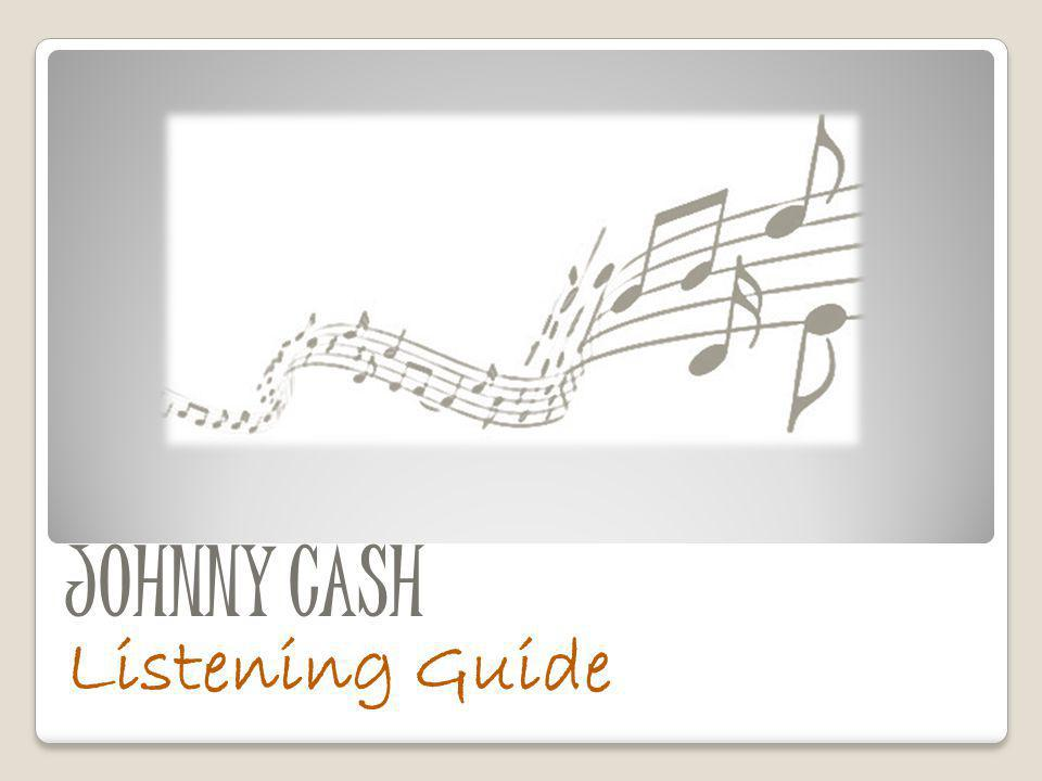JOHNNY CASH Listening Guide