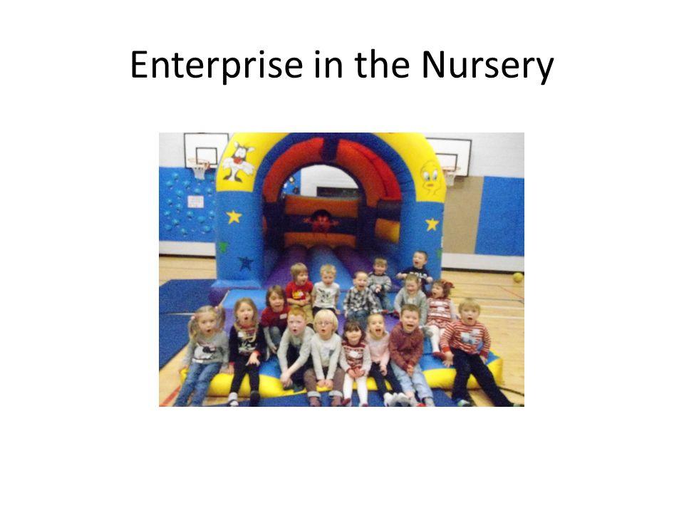 Enterprise in the Nursery