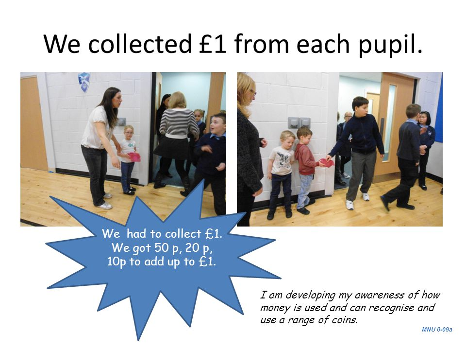 We collected £1 from each pupil.