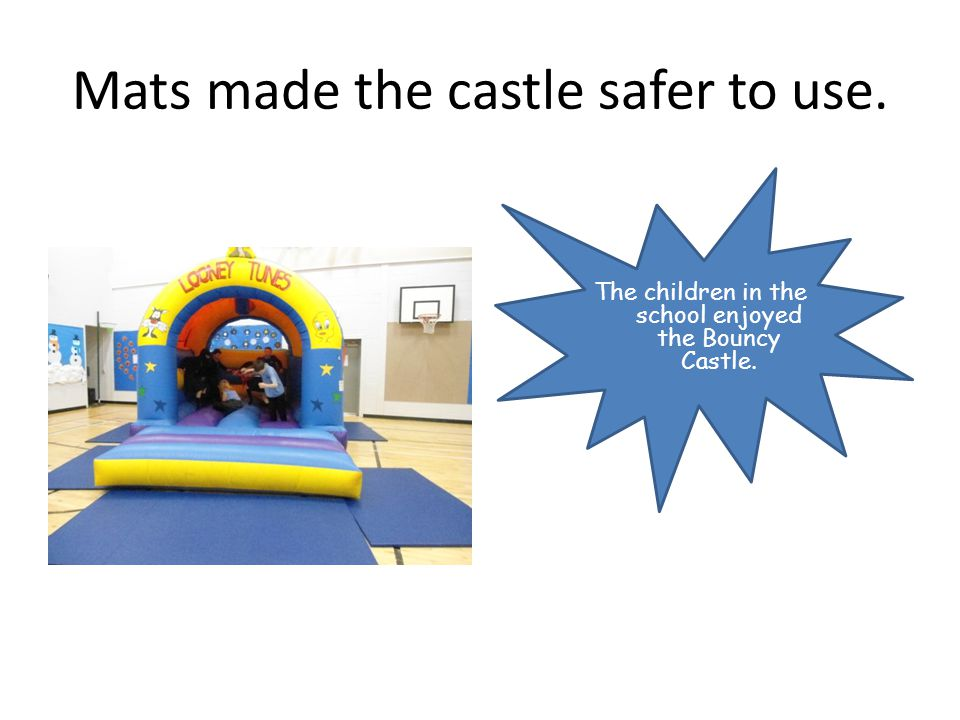 Mats made the castle safer to use.