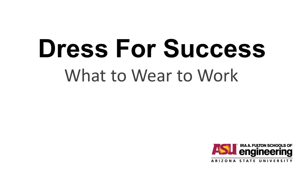 Dress For Success What to Wear to Work