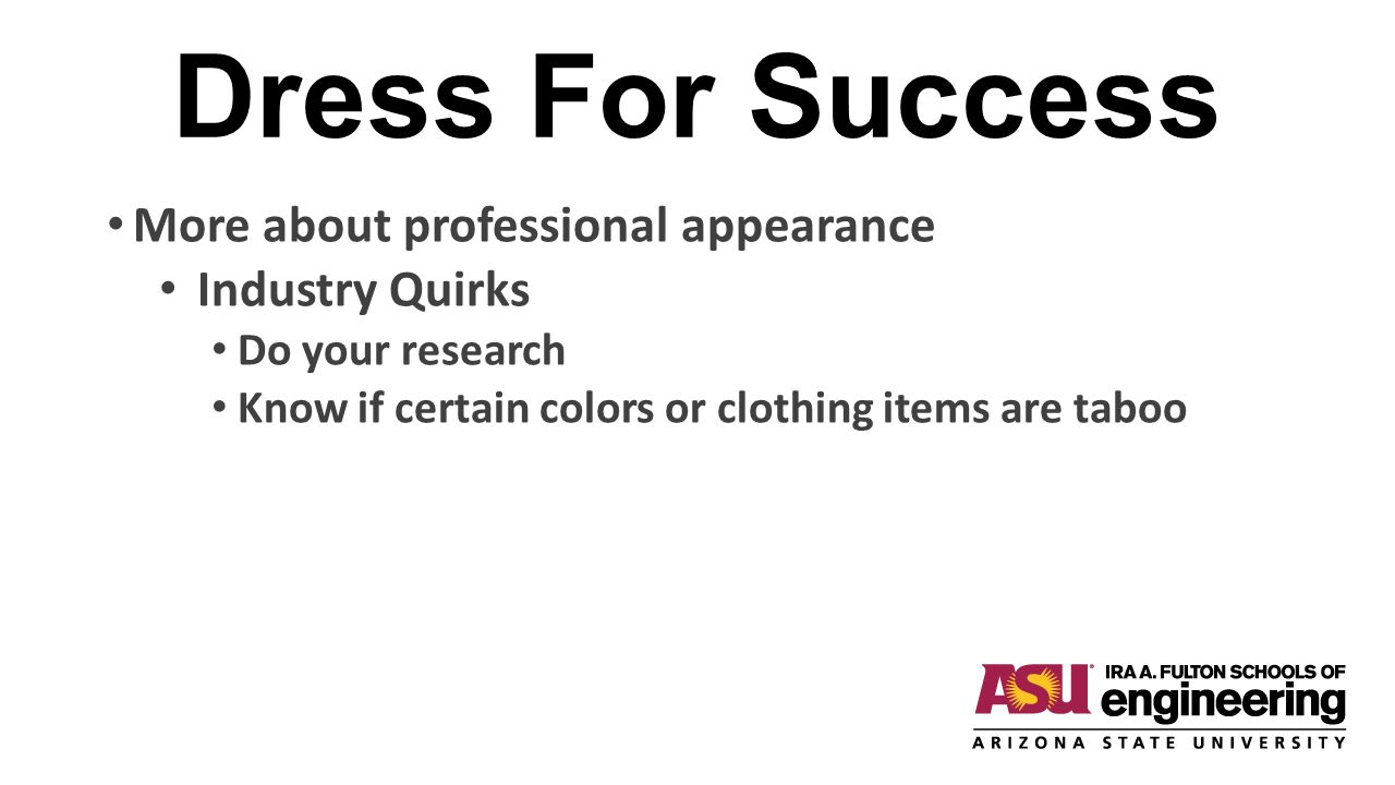 Dress For Success More about professional appearance Industry Quirks