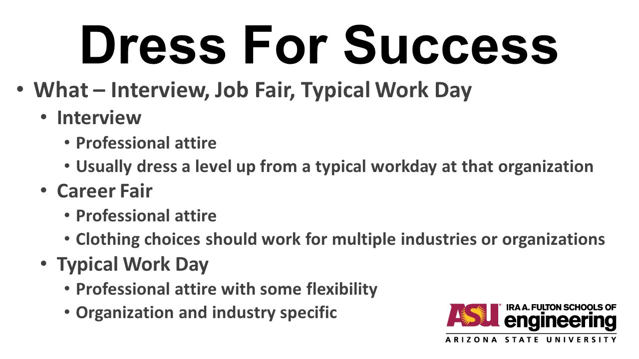 Dress For Success What – Interview, Job Fair, Typical Work Day