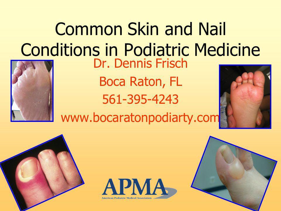 Common Skin and Nail Conditions in Podiatric Medicine