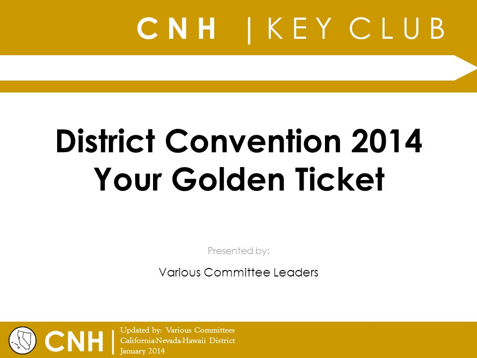District Convention 2014 Your Golden Ticket