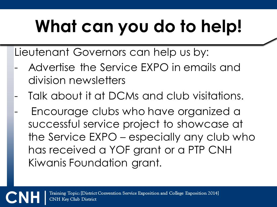 What can you do to help! Lieutenant Governors can help us by:
