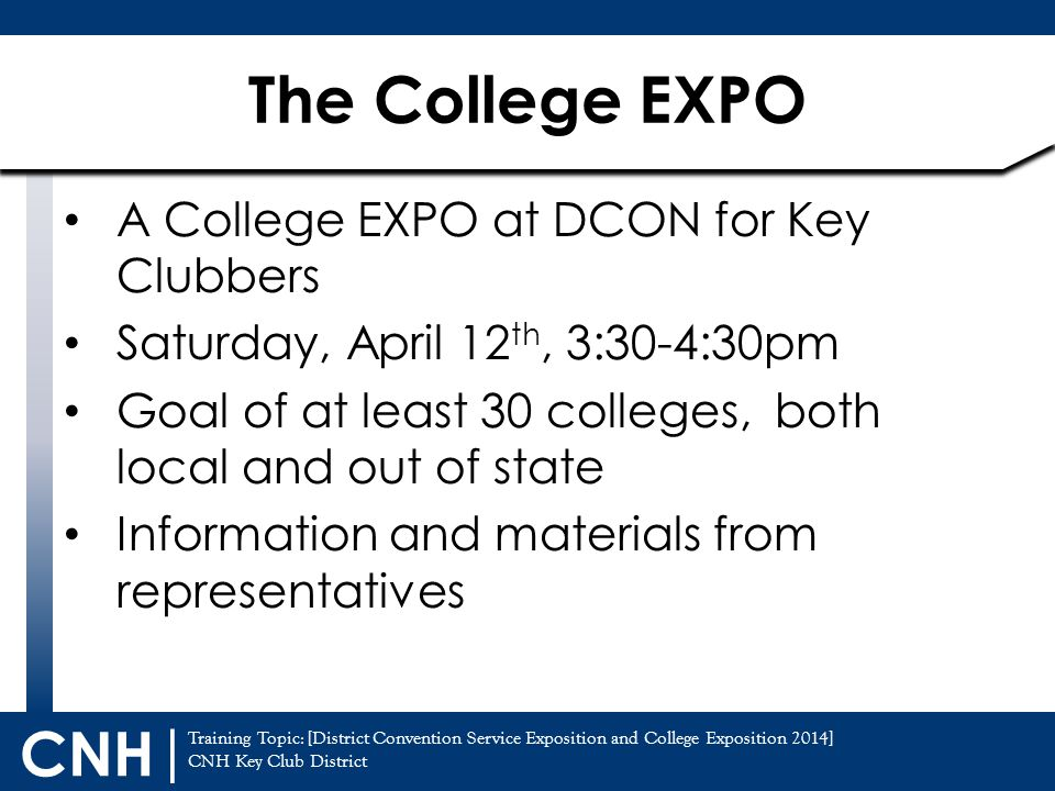 The College EXPO A College EXPO at DCON for Key Clubbers