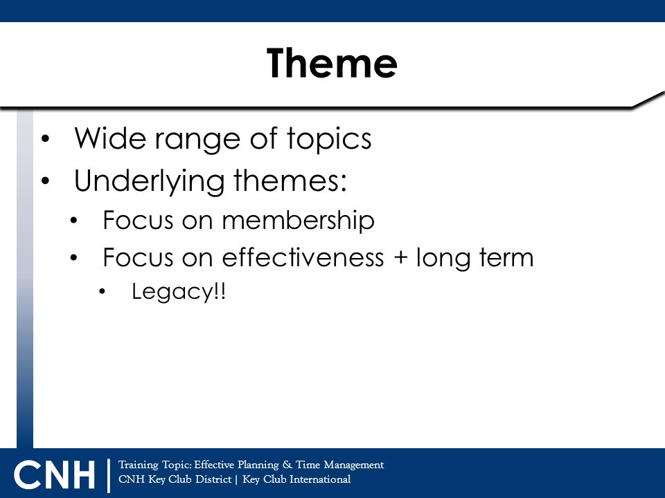 Theme Wide range of topics Underlying themes: Focus on membership