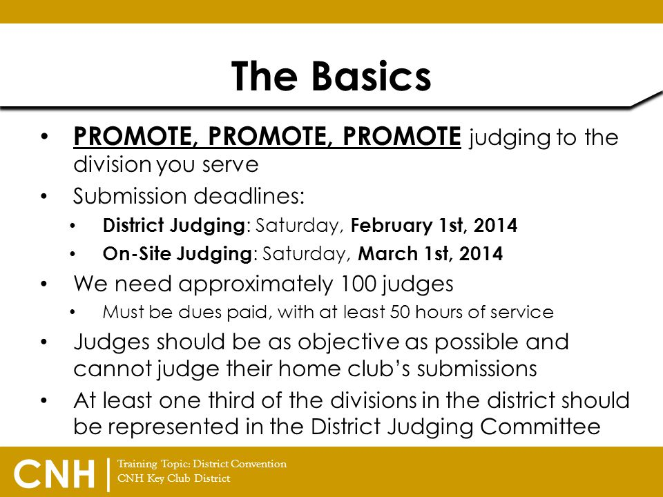 The Basics PROMOTE, PROMOTE, PROMOTE judging to the division you serve
