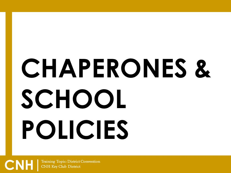 Chaperones & school policies