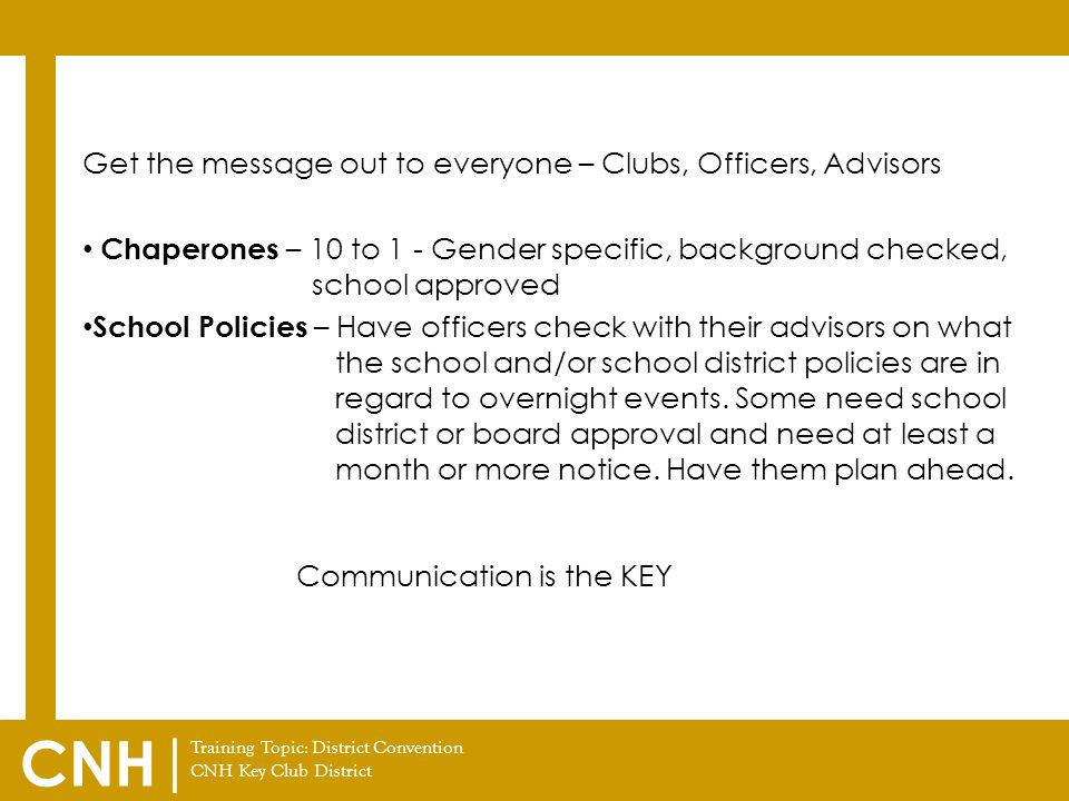 Get the message out to everyone – Clubs, Officers, Advisors