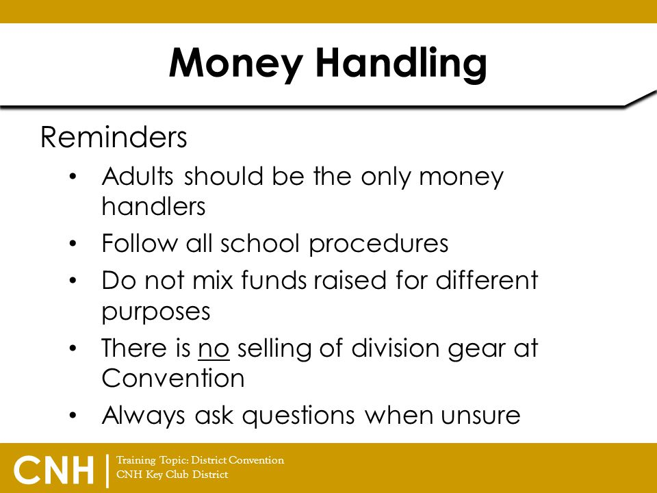 Money Handling Reminders Adults should be the only money handlers