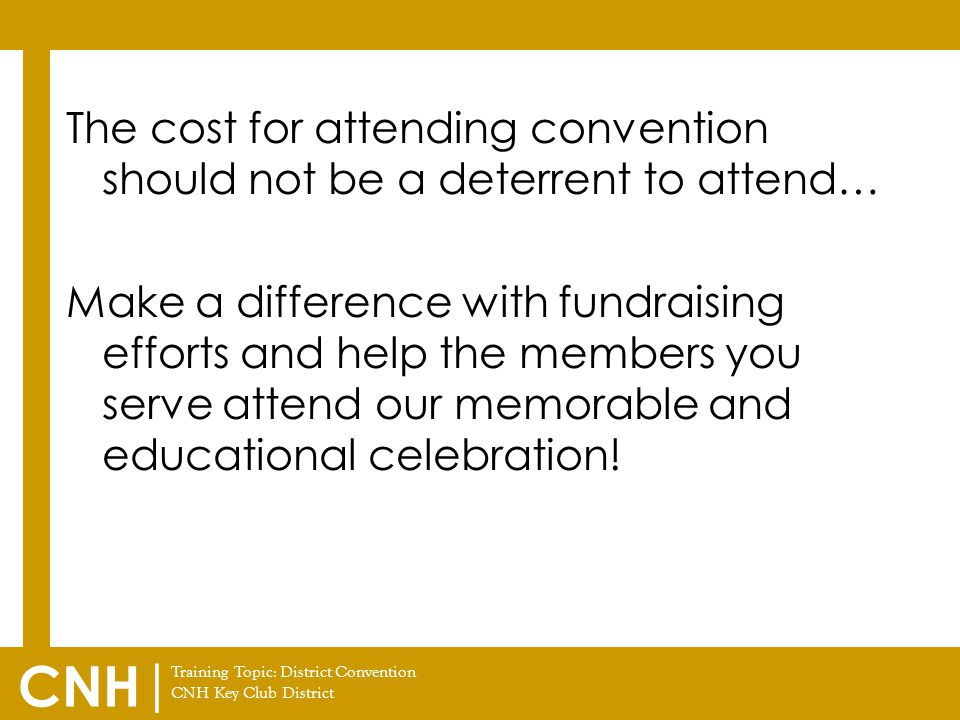 The cost for attending convention should not be a deterrent to attend… Make a difference with fundraising efforts and help the members you serve attend our memorable and educational celebration!