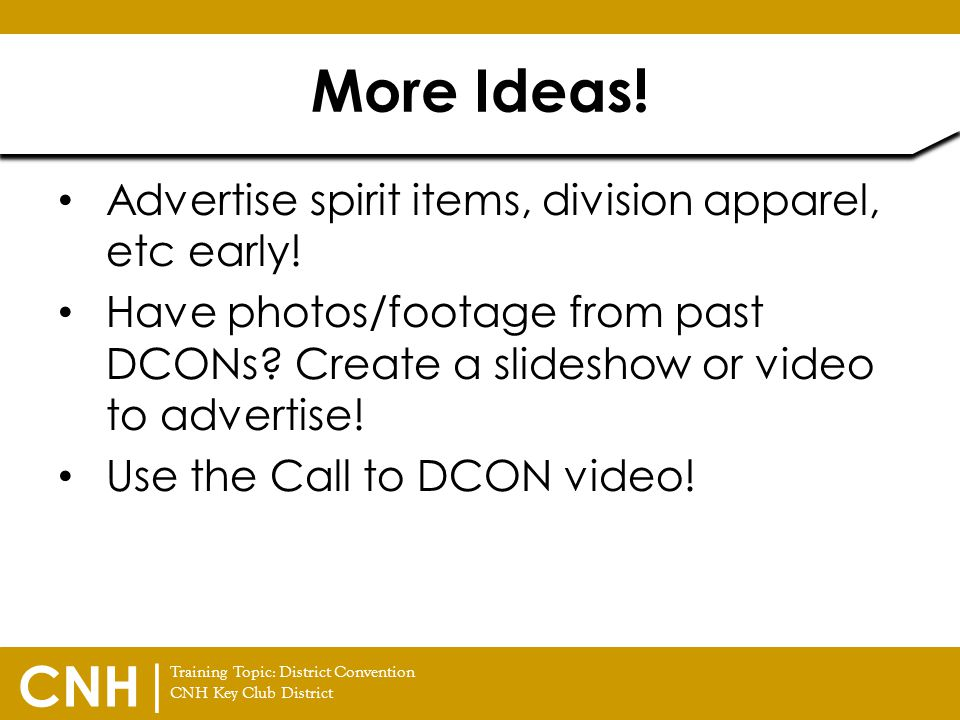 More Ideas! Advertise spirit items, division apparel, etc early!
