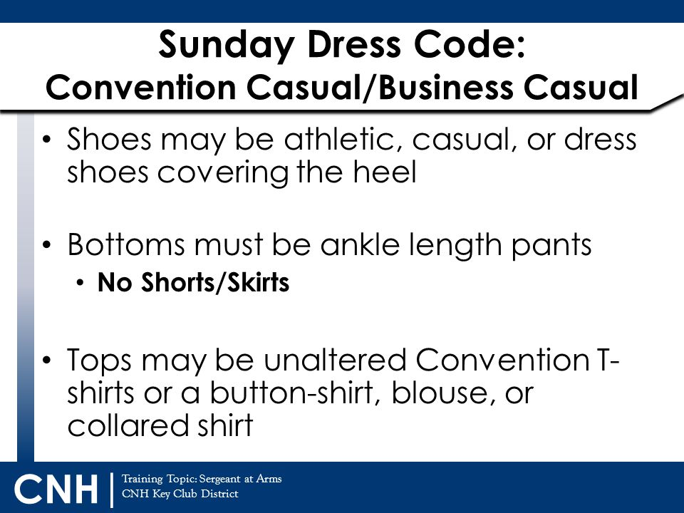 Sunday Dress Code: Convention Casual/Business Casual