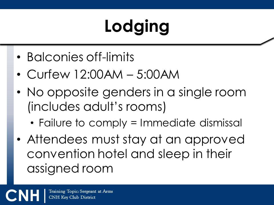 Lodging Balconies off-limits Curfew 12:00AM – 5:00AM