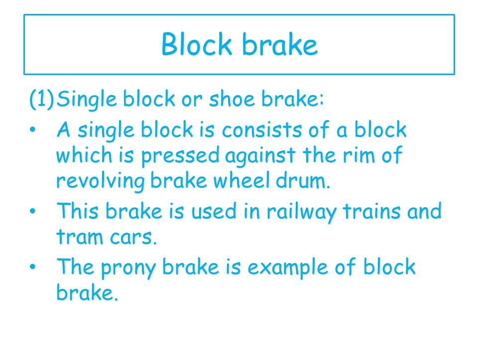 Block brake Single block or shoe brake: