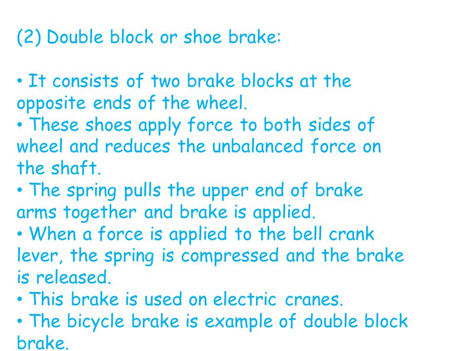 (2) Double block or shoe brake: