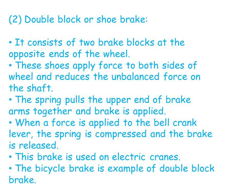 (2) Double block or shoe brake: