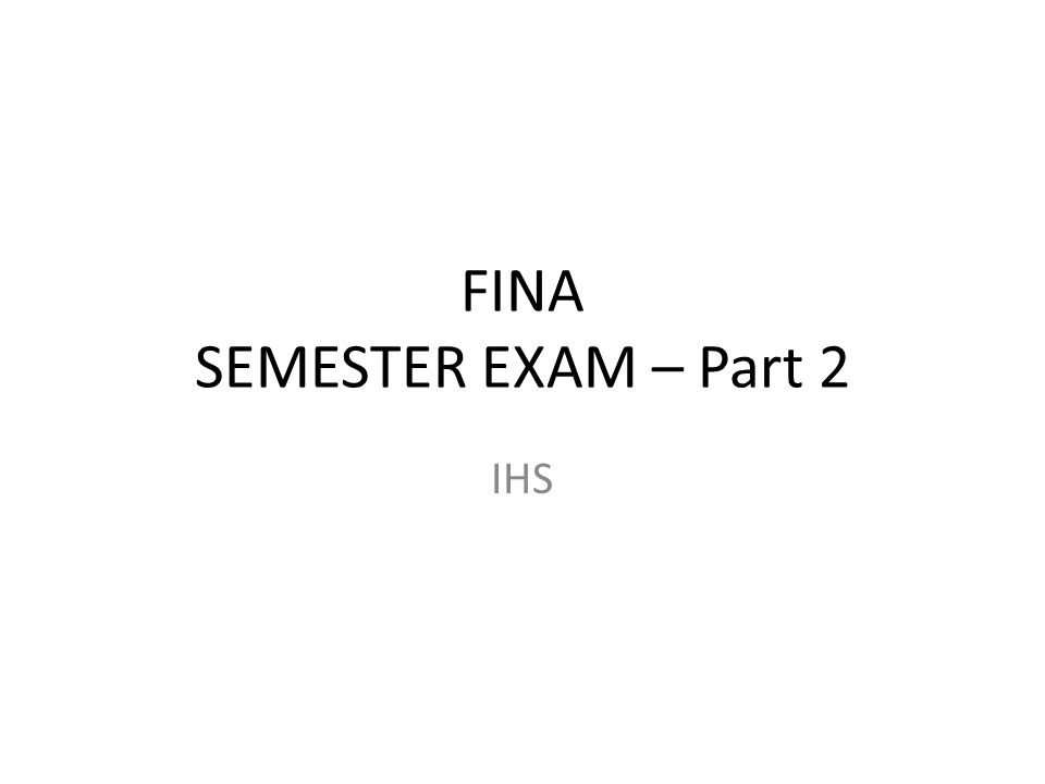 FINA SEMESTER EXAM – Part 2