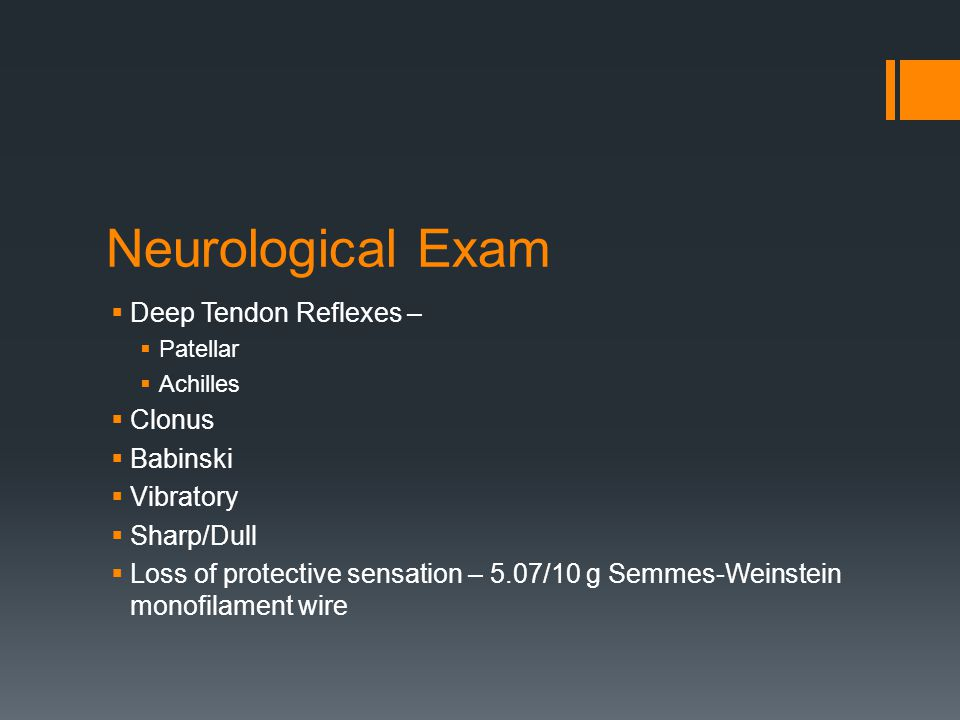 Neurological Exam Deep Tendon Reflexes – Clonus Babinski Vibratory