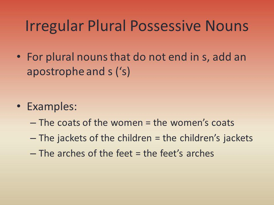 Irregular Plural Possessive Nouns