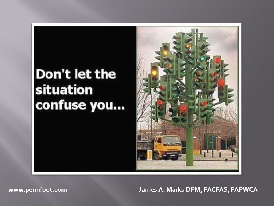 www.pennfoot.com James A. Marks DPM, FACFAS, FAPWCA